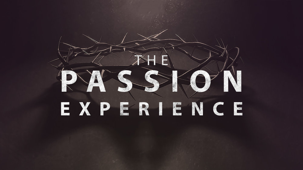 The Passion Experience