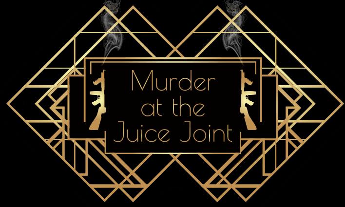 The Juice Joint – Murder Mystery Dinner