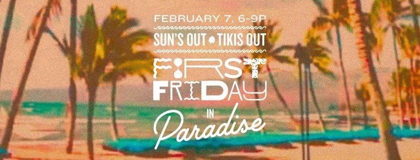 First Friday in Paradise